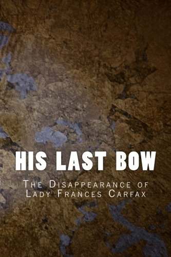 his-last-bow-the-disappearance-of-lady-frances-carfax