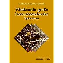 Hindemiths große Instrumentalwerke: HINDEMITH-TRILOGIE Band III