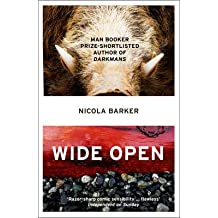 [Wide Open] (By: Nicola Barker) [published: April, 2011]