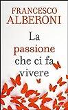 La passione che ci fa vivere (Italian Edition)