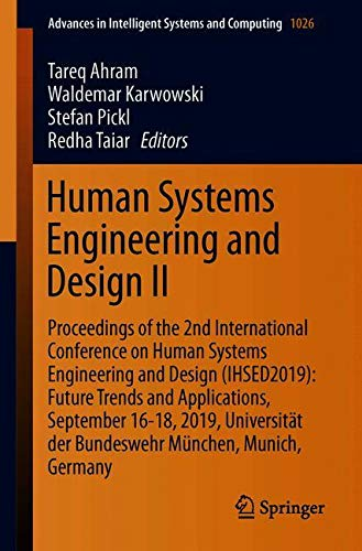 Human Systems Engineering and Design II: Proceedings of the 2nd International Conference on Human Systems Engineering and Design (IHSED2019): Future ... Intelligent Systems and Computing, Band 1026)