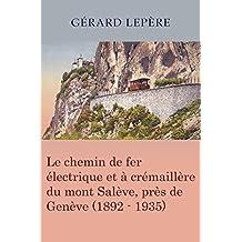 Le chemin de fer électrique et à crémaillère du mont Salève, près de Genève (1892-1935)