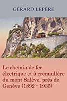En 1994, la société d'histoire régionale La Salévienne publiait « Le chemin de fer à crémaillère du Salève », dans les Échos Saléviens n° 4, ouvrage de 128 pages comportant 79 illustrations. Le succès fut immédiat et, malgré un tirage de 2000 exempla...