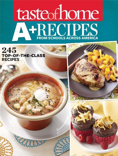 Taste of Home A+ Recipes from Schools Across America
