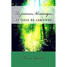 Le pervers Narcissique, la force du cameleon (PN t. 2)