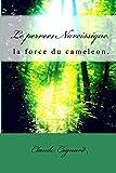 Le pervers Narcissique, la force du cameleon (PN t. 2) (French Edition)