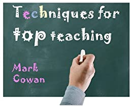 Techniques for top teaching by [Cowan, Mark]