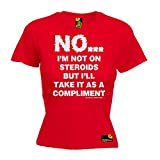 PREMIUM SWPS - Women's No I'm Not On Steroids As A Compliment LADIES