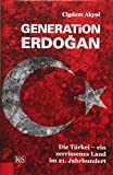 Generation Erdoğan: Die Türkei - ein zerrissenes Land im 21. Jahrhundert