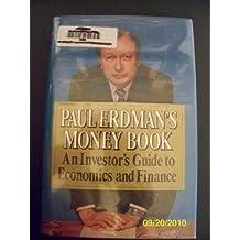 Paul Erdman's Money Book: An Investor's Guide to Economics and Finance by Paul Emil Erdman (1984-04-01)