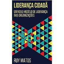 Liderança Cidadã: Um Novo Modelo de Liderança nas Organizações (Portuguese Edition)