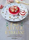 Il mio Natale è vegan. 5 menu per le feste approvati da Babbo Natale