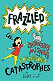 #10: Frazzled #2: Ordinary Mishaps and Inevitable Catastrophes