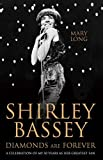 Diamonds Are Forever - Shirley Bassey: A Celebration of My 50 Years as Her Greatest Fan (English Edition)