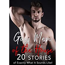 Gay Men of the House: 20 Naughty Stories (English Edition)