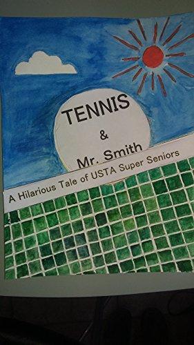 Tennis & Mr. Smith: A Hilarious Tale of USTA Super Seniors (English Edition) por Kiyo Nishikawa