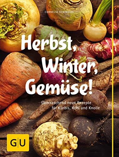 Einfache Halloween Rezepte - Herbst, Winter, Gemüse!: Überraschend neue Rezepte
