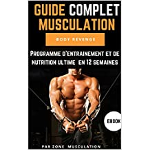 Guide complet Musculation BODY REVENGE (French Edition)