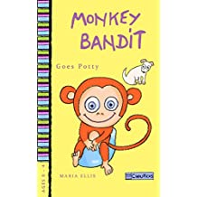 Monkey Bandit Goes Potty: Children's picture book about The Golden Rule, woven in a story about toilet training. Educate with humor. (Monkey Bandit Funny ... and Toddlers Ages 0 - 4) (English Edition)