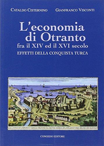 L'economia di Otranto. Fra il XIV ed il XVI secolo. Effetti della conquista turca (Biblioteca di cultura pugliese)