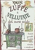 Scarica Libro Zuppe vellutate del cuore caldo (PDF,EPUB,MOBI) Online Italiano Gratis