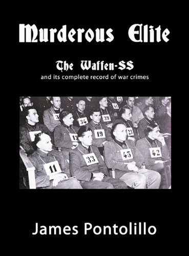 Murderous Elite: The Waffen-SS and Its Record of Atrocities