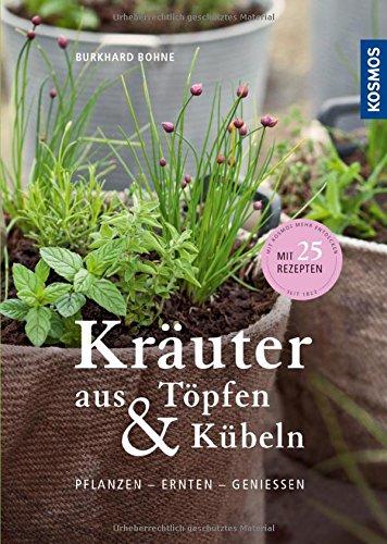 kruter-aus-tpfen-und-kbeln-pflanzen-ernten-genieen-mit-25-rezepten