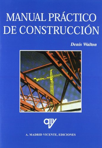 Manual practico de construccion por Denis Walton