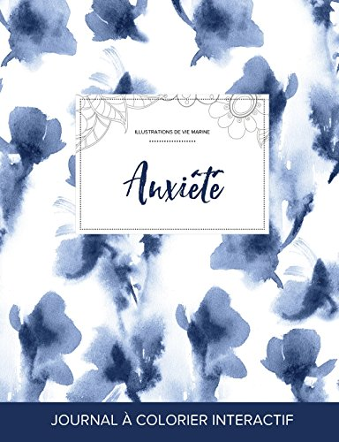 Journal de Coloration Adulte: Anxiete (Illustrations de Vie Marine, Orchidee Bleue) par Courtney Wegner