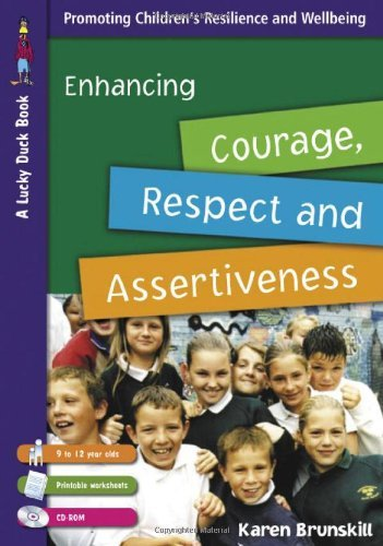 Enhancing Courage, Respect and Assertiveness for 9 to 12 Year Olds (Lucky Duck Books) by Karen Brunskill (29-Jun-2006) Paperback