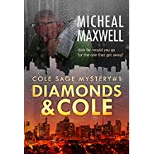Diamonds and Cole: Book #1 (2018 Edition) (A Cole Sage Mystery)