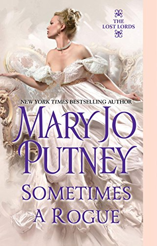 Sometimes a Rogue (The Lost Lords series Book 5) (English Edition) por Mary Jo Putney
