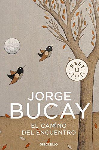 El camino del encuentro (BEST SELLER) por Jorge Bucay
