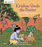 Krishna Steals the Butter and Other Stories (Stories from Faiths)