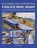 Building and Operating a Realistic Model Railway: A for sale  Delivered anywhere in UK