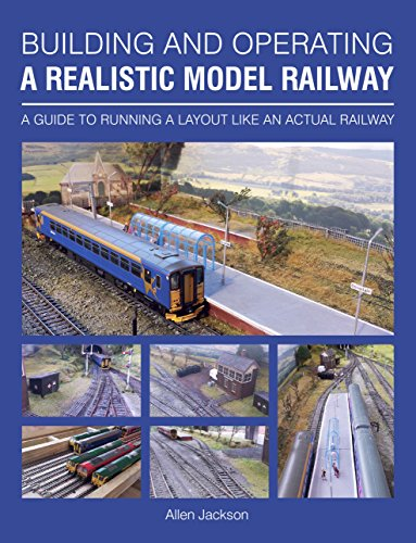 Building and Operating a Realistic Model Railway: A Guide to Running a Layout Like an Actual Railway (English Edition) - O Gauge Layout