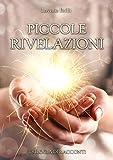 Scarica Libro Piccole Rivelazioni (PDF,EPUB,MOBI) Online Italiano Gratis