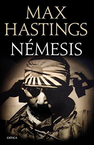Némesis: La derrota del Japón 1944-1945 (Memoria Crítica) por Max Hastings
