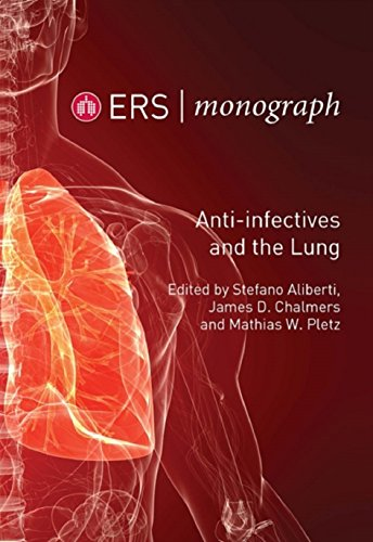 Anti-infectives and the Lung (ERS Monograph Book 75) (English Edition)