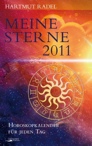 Meine Sterne 2011: Horoskopkalender für jeden Tag
