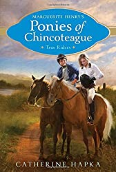 True Riders (Marguerite Henry's Ponies of Chincoteague) by Catherine Hapka (2015-11-24)