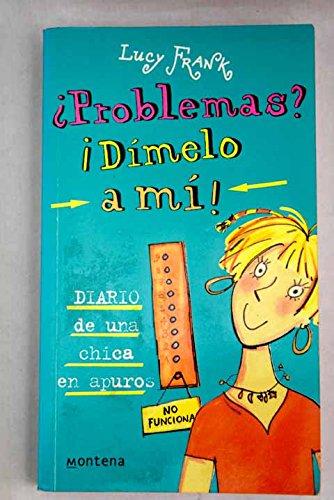 ¿problemas? ¡dimelo a mi! (Chicas) por Lucy Frank