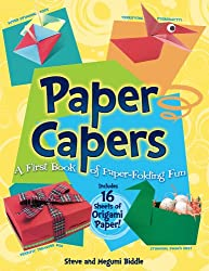 Paper Capers -- A First Book of Paper-Folding Fun: Includes 24 Sheets of Origami Paper