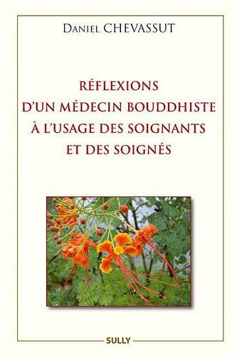 Réflexions d'un médecin bouddhiste à l'usage des soignants et des soignés