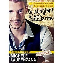 Le Stagioni del Verde Mandarino (OPEN BOOK) (Italian Edition)