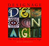 Designage: The Art of the Decorative Sign by Arnold Schwartzman (1998-05-01)