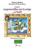 Telecharger Livres 10 grenouilles sur la neige a Noel (PDF,EPUB,MOBI) gratuits en Francaise