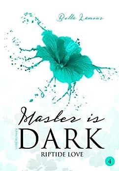 Master is dark 4: Riptide Love von [Lamour, Bella]