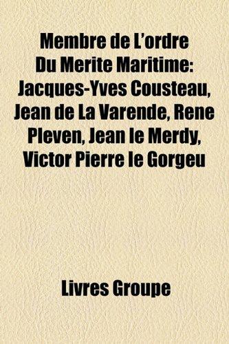 Membre de L'Ordre Du Mrite Maritime: Jacques-Yves Cousteau, Jean de La Varende,...