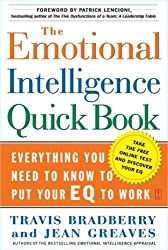 The Emotional Intelligence Quick Book, Everything You Need to Know to Put Your Eq to Work by Travis Bradberry and Jean Greaves (2005-05-04)